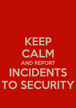 Poster: KEEP CALM AND REPORT INCIDENTS TO SECURITY