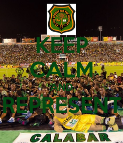 Poster: KEEP CALM AND REPRESENT