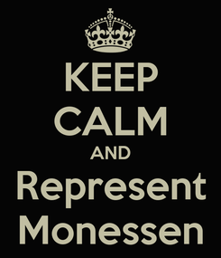 Poster: KEEP CALM AND Represent Monessen