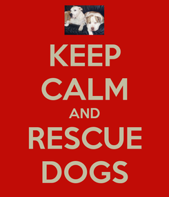 Poster: KEEP CALM AND RESCUE DOGS