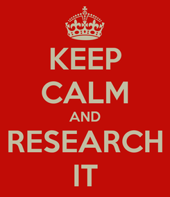 Poster: KEEP CALM AND RESEARCH IT