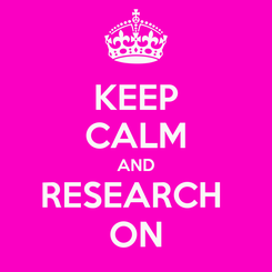 Poster: KEEP CALM AND RESEARCH  ON