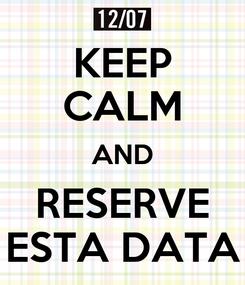 Poster: KEEP CALM AND RESERVE ESTA DATA