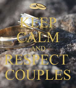 Poster: KEEP CALM AND RESPECT  COUPLES