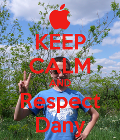 Poster: KEEP CALM AND Respect Dany