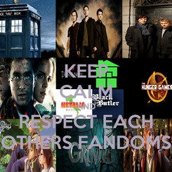 Poster: KEEP CALM AND RESPECT EACH OTHERS FANDOMS