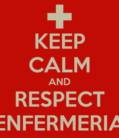 Poster: KEEP CALM AND RESPECT ENFERMERIA