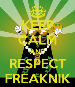 Poster: KEEP CALM AND RESPECT FREAKNIK