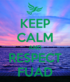 Poster: KEEP CALM AND RESPECT FUAD