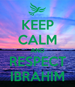 Poster: KEEP CALM AND RESPECT IBRAHIM