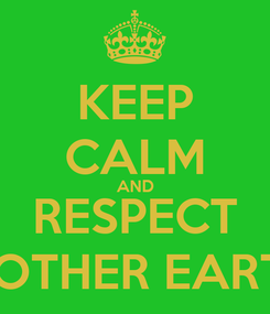 Poster: KEEP CALM AND RESPECT MOTHER EARTH