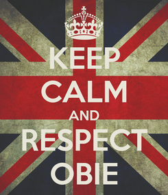 Poster: KEEP CALM AND RESPECT OBIE