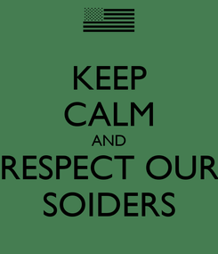 Poster: KEEP CALM AND RESPECT OUR SOIDERS