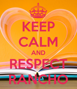Poster: KEEP CALM AND RESPECT RANCHO
