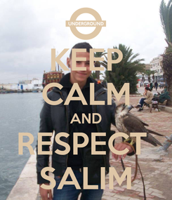 Poster: KEEP CALM AND RESPECT  SALIM