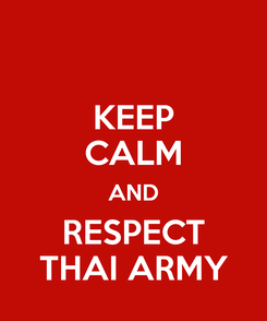 Poster: KEEP CALM AND RESPECT THAI ARMY