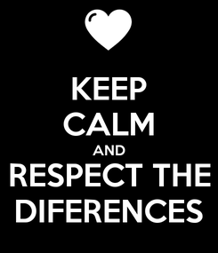 Poster: KEEP CALM AND RESPECT THE DIFERENCES