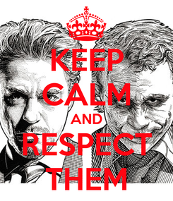 Poster: KEEP CALM AND RESPECT THEM