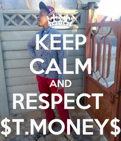 Poster: KEEP CALM AND RESPECT  $T.MONEY$