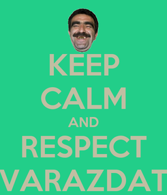 Poster: KEEP CALM AND RESPECT VARAZDAT
