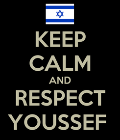 Poster: KEEP CALM AND RESPECT YOUSSEF