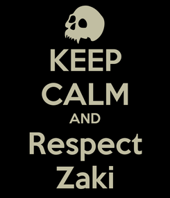 Poster: KEEP CALM AND Respect Zaki