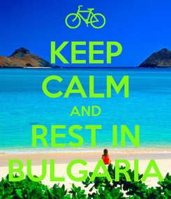 Poster: KEEP CALM AND REST IN BULGARIA