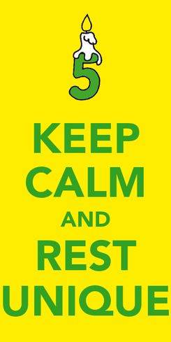 Poster: KEEP CALM AND REST UNIQUE