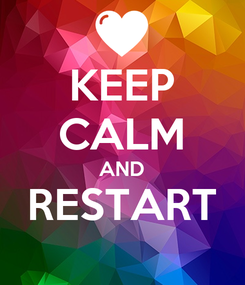 Poster: KEEP CALM AND RESTART