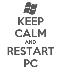 Poster: KEEP CALM AND RESTART PC