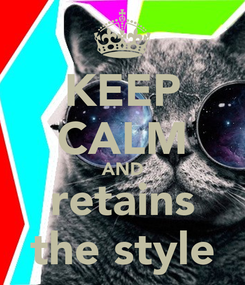 Poster: KEEP CALM AND retains the style