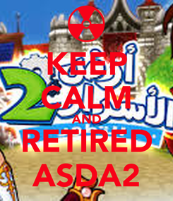 Poster: KEEP CALM AND RETIRED ASDA2