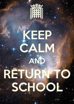 Poster: KEEP CALM AND RETURN TO SCHOOL
