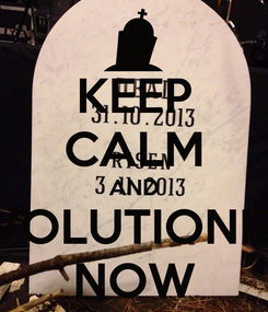 Poster: KEEP CALM AND REVOLUTIONIZES NOW