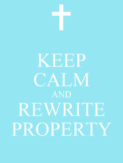 Poster: KEEP CALM AND REWRITE PROPERTY
