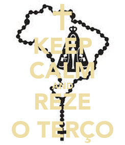 Poster: KEEP CALM AND REZE O TERÇO