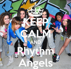 Poster: KEEP CALM AND Rhythm Angels