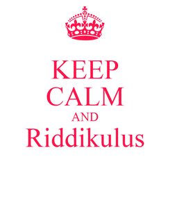 Poster: KEEP CALM AND Riddikulus