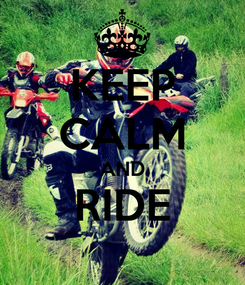 Poster: KEEP CALM AND RIDE