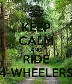 Poster: KEEP CALM AND RIDE 4-WHEELERS