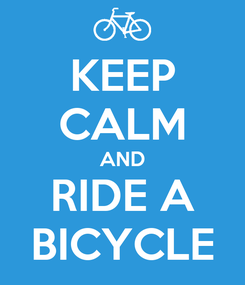 Poster: KEEP CALM AND RIDE A BICYCLE