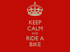 Poster: KEEP CALM AND RIDE A BIKE