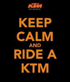 Poster: KEEP CALM AND RIDE A KTM