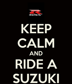 Poster: KEEP CALM AND RIDE A SUZUKI