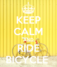 Poster: KEEP CALM AND RIDE BICYCLE