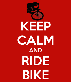Poster: KEEP CALM AND RIDE BIKE