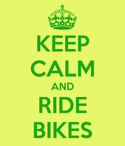 Poster: KEEP CALM AND RIDE BIKES