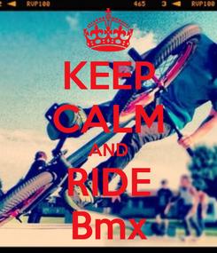 Poster: KEEP CALM AND RIDE Bmx