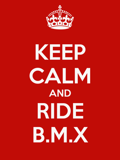 Poster: KEEP CALM AND RIDE B.M.X