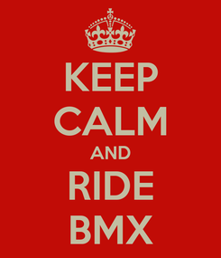 Poster: KEEP CALM AND RIDE BMX